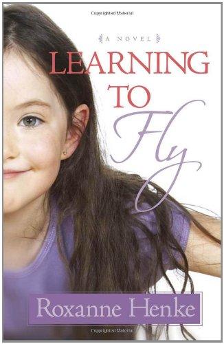 Learning to Fly: Henke, Roxanne