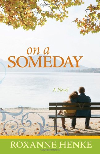 On a Someday: Henke, Roxanne