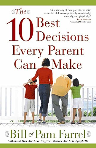 The 10 Best Decisions Every Parent Can Make (9780736917094) by Bill Farrel; Pam Farrel