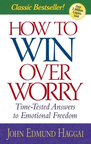 9780736917537: How to Win over Worry: Time-Tested Answers to Emotional Freedom