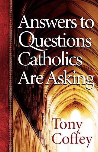 9780736917865: Answers to Questions Catholics Are Asking
