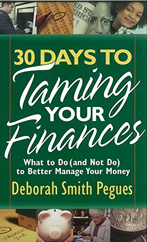 9780736918367: 30 Days to Taming Your Finances: What to Do (And Not Do) to Better Manage Your Money