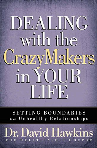 9780736918411: Dealing with the CrazyMakers in Your Life: Setting Boundaries on Unhealthy Relationships
