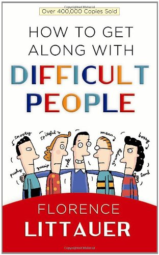 How to Get Along with Difficult People: Littauer, Florence