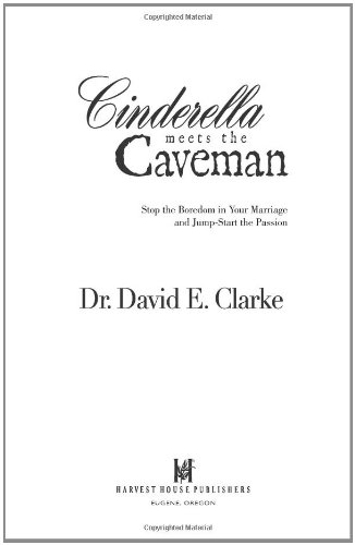 9780736919111: Cinderella Meets the Caveman: Stop the Boredom in Your Marriage and Jump-Start the Passion