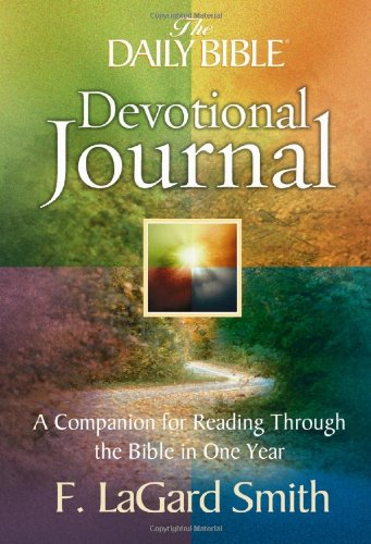 The Daily Bible® Devotional Journal: A Companion for Reading Through the Bible in One Year (9780736919128) by F. LaGard Smith