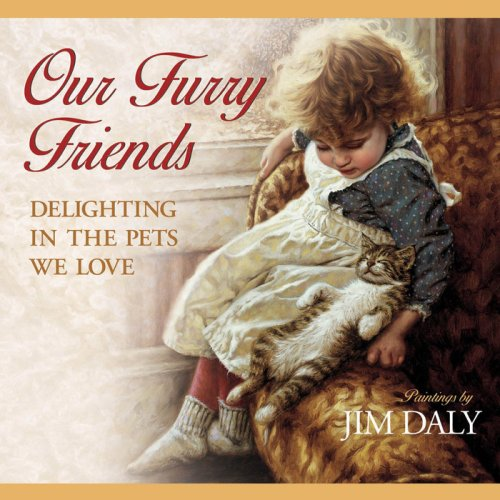 9780736919135: Our Furry Friends: Delighting in the Pets We Love