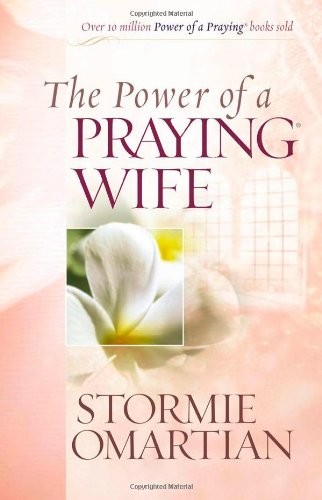 9780736919241: The Power of a Praying Wife
