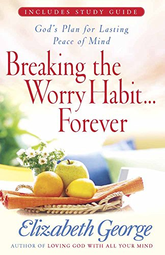 9780736919272: Breaking the Worry Habit...Forever!: God's Plan for Lasting Peace of Mind
