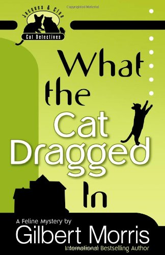 9780736919647: What the Cat Dragged In (Jacques and Cleo, Cat Detectives, No. 1)