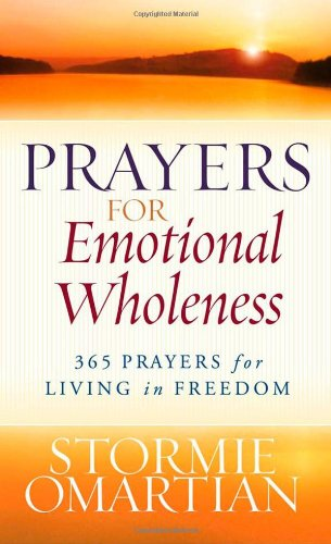 9780736919777: Prayers for Emotional Wholeness: 365 Prayers for Living in Freedom