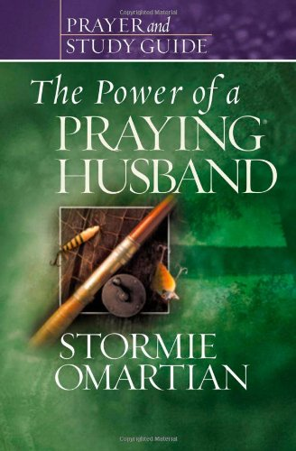 The Power of a Praying® Husband Prayer and Study Guide (Power of Praying): Omartian, Stormie
