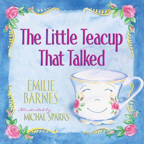 The Little Teacup That Talked: Barnes, Emilie