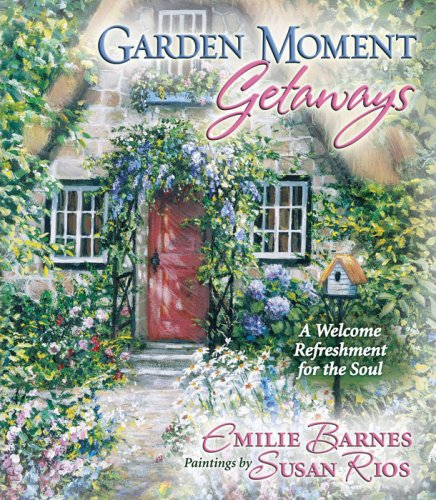 9780736920186: Garden Moment Getaways: A Welcome Refreshment for the Soul