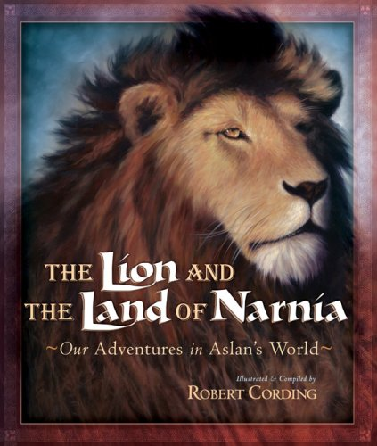 9780736920377: The Lion and the Land of Narnia: Our Adventures in Aslan's World