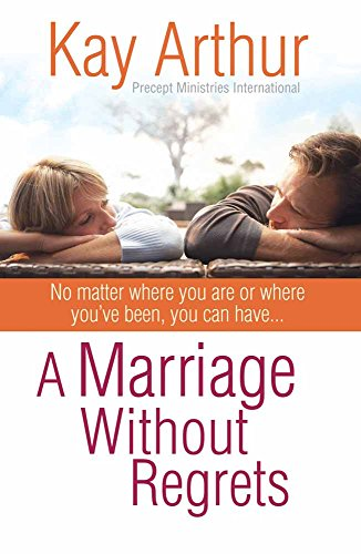 9780736920759: A Marriage Without Regrets: No matter where you are or where you've been, you can have...