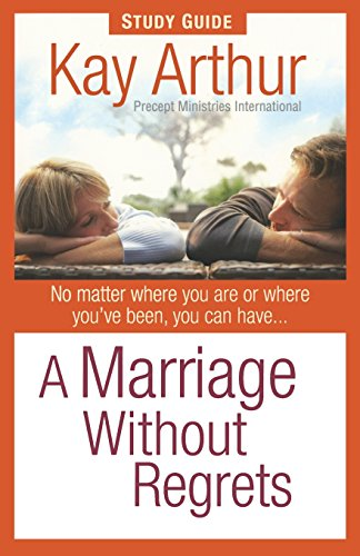 9780736920766: A Marriage Without Regrets Study Guide