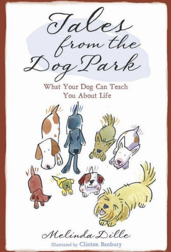 9780736920995: Tales from the Dog Park: What Your Dog Can Teach You About Life