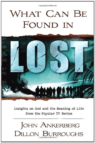 9780736921213: What Can Be Found in LOST?: Insights on God and the Meaning of Life from the Popular TV Series