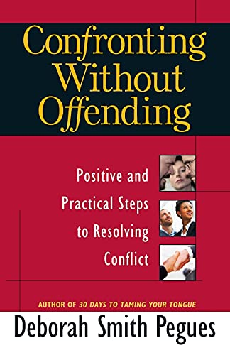9780736921497: Confronting Without Offending: Positive and Practical Steps to Resolving Conflict
