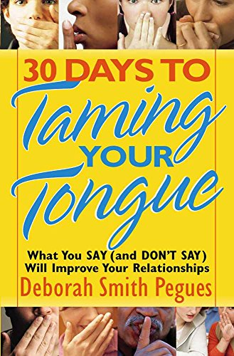 9780736922104: 30 Days to Taming Your Tongue: What You Say (and Don't Say) Will Improve Your Relationships