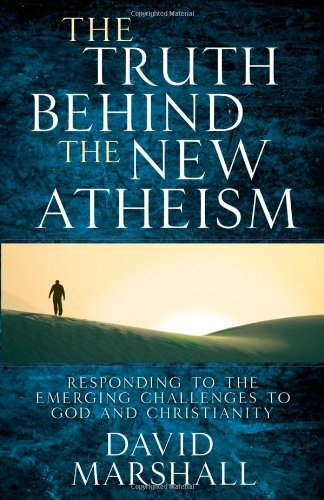 9780736922128: The Truth Behind the New Atheism: Responding to the Emerging Challenges to God and Christianity