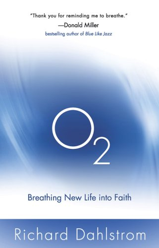 9780736922142: O2: Breathing New Life into Faith (ConversantLife.com®)