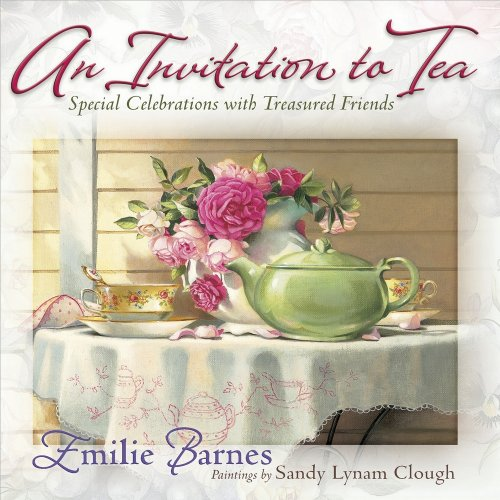9780736922371: An Invitation to Tea: Special Celebrations with Treasured Friends
