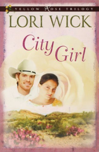 9780736922425: City Girl (A Yellow Rose Trilogy #3)