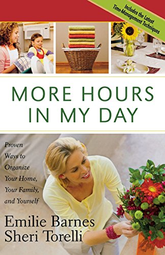 9780736922531: More Hours in My Day: Proven Ways to Organize Your Home, Your Family, and Yourself