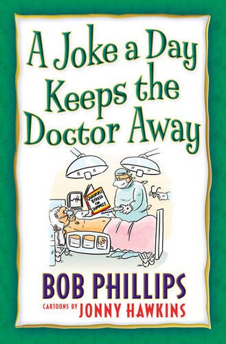 A Joke a Day Keeps the Doctor Away (0736922571) by Bob Phillips
