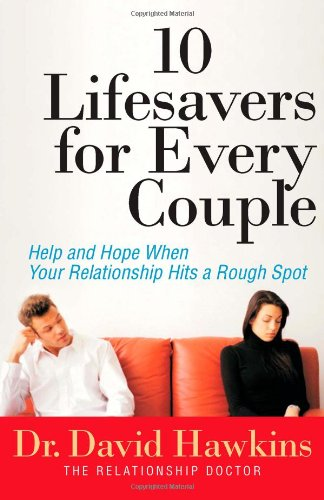9780736922845: 10 Lifesavers for Every Couple: Help and Hope When Your Relationship Hits a Rough Spot