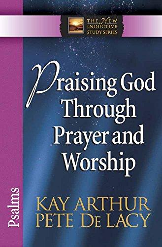 9780736923040: Praising God Through Prayer and Worship: Psalms (The New Inductive Study Series)