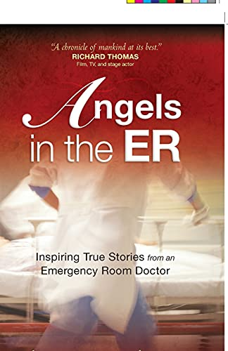 9780736923156: Angels in the ER: Inspiring True Stories from an Emergency Room Doctor