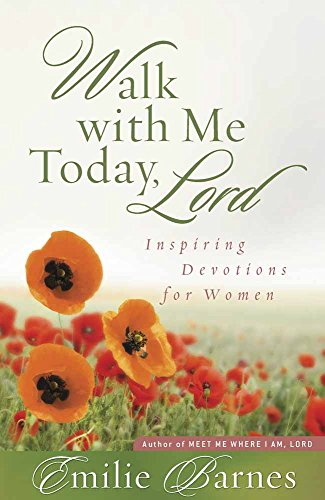 Walk with Me Today, Lord: Inspiring Devotions for Women (0736923489) by Barnes, Emilie