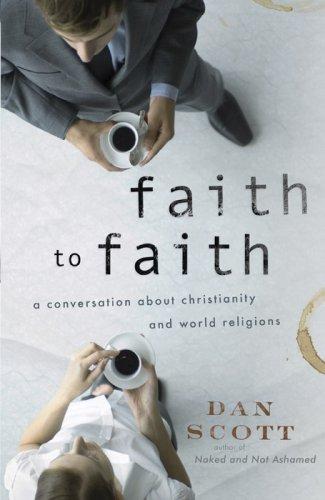 9780736923507: Faith to Faith: A Conversation About Christianity and World Religions (ConversantLife.com®)