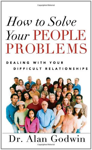 9780736923514: How to Solve Your People Problems: Dealing with Your Difficult Relationships