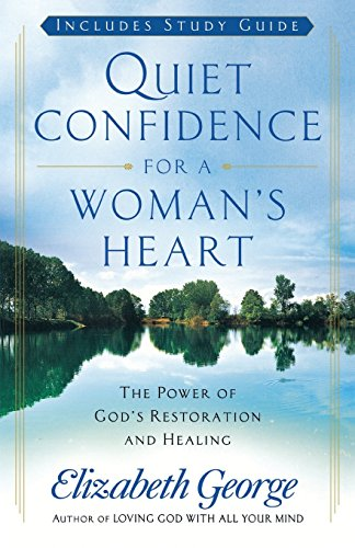 Quiet Confidence for a Womans's Heart