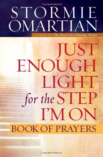 Just Enough Light for the Step I'm On Book of Prayers: Omartian, Stormie