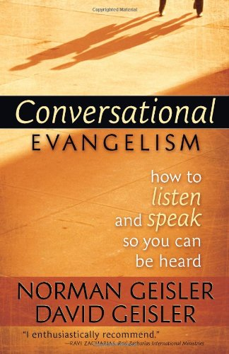 9780736923996: Conversational Evangelism: How to Listen and Speak So You Can Be Heard