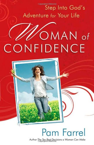 9780736924092: Woman of Confidence: Step into God's Adventure for Your Life