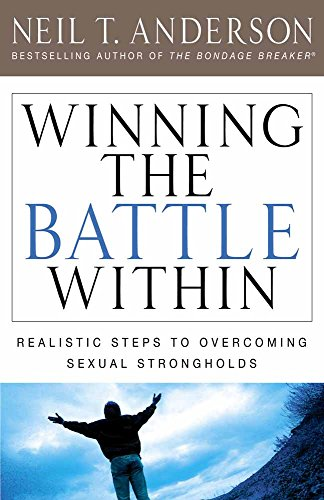 9780736924221: Winning the Battle Within: Realistic Steps to Overcoming Sexual Strongholds