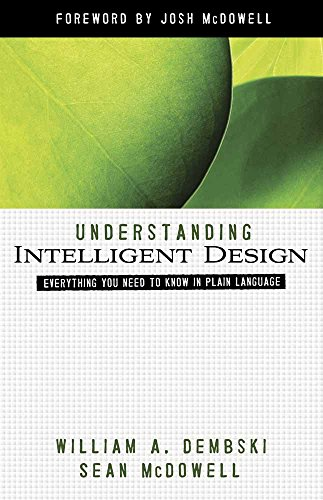 9780736924429: Understanding Intelligent Design: Everything You Need to Know in Plain Language