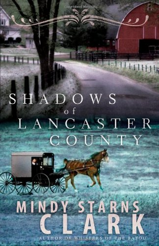 9780736924474: Shadows of Lancaster County