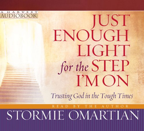 9780736924580: Just Enough Light for the Step I'm On: Trusting God in the Tough Times