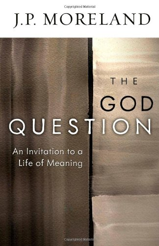 9780736924887: The God Question: An Invitation to a Life of Meaning
