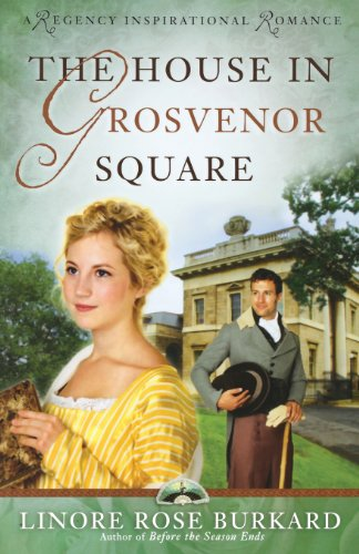 9780736925655: The House in Grosvenor Square (A Regency Inspirational Romance)