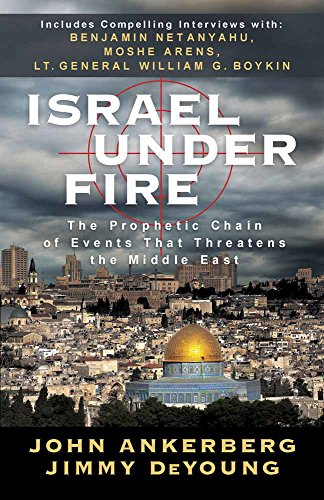 Israel Under Fire: The Prophetic Chain of: John Ankerberg, Jimmy