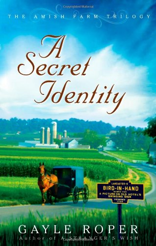 9780736925877: A Secret Identity (The Amish Farm Trilogy)