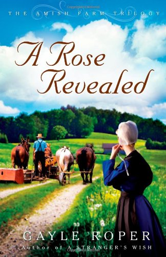 9780736925884: A Rose Revealed (The Amish Farm Trilogy)